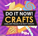Do It Now! Crafts: Cool Art Projects & Tasty Snacks (Paperback) - Common