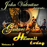 Guitars of Hawaii Today. Vol. 3 (John Valentine Presents) / Studio Valentine