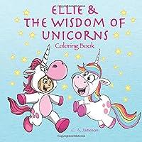 Ellie & the Wisdom of Unicorns Coloring Book (Personalized Books for Children)