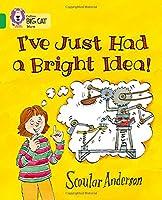 I've Just Had a Bright Idea! (Collins Big Cat)