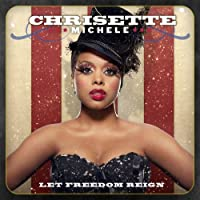 Let Freedom Reign by Chrisette Michele (2010-11-30)