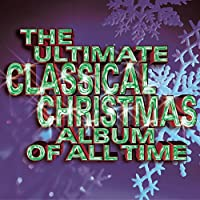 Ultimate Classical Christmas Record of All Time