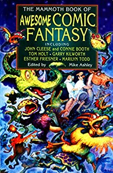 The Mammoth Book of Awesome Comic Fantasy (Mammoth Books) by [Ashley, Mike]