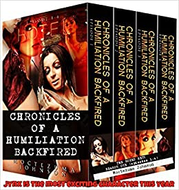 Chronicles of a Humiliation Backfired Series (Season One): The Taboo Psycho-Thriller Bad Boy Series by [Johnson, Moctezuma]