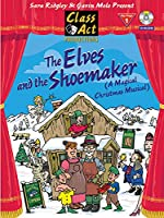 The Elves and the Shoemaker: A Magical Christmas Musical