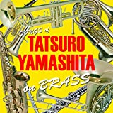 TATSURO YAMASHITA on BRASS-山下達郎作品集 ブラスアレンジ-