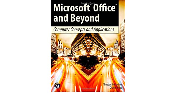 Microsoft Office and Beyond: Computer Concepts and Applications with DVD