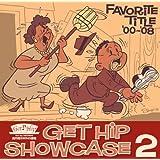 GET HIP SHOWCASE 2