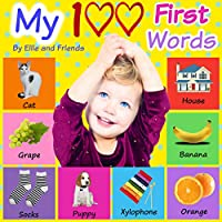 My 100 First  Words: Children's book, Picture Books, Preschool Book, Ages 0-3, Baby Books, Book for toddlers, Book for beginners, Children's Picture Book, ... early readers (First 100) (English Edition)