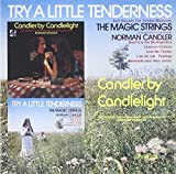 Try a Little Tenderness & Cand