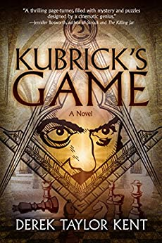 Kubrick's Game: Puzzle-Thriller for Film Geeks by [Kent, Derek Taylor]
