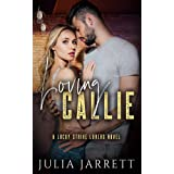 Loving Callie: A Lucky Strike Lovers Novel (Lucky Strike Lovers Quartet Book 1)