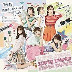 東京パフォーマンスドール「SUPER DUPER」のジャケット画像