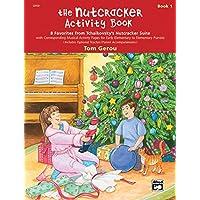 The Nutcracker Activity Book, Book 1: 8 Favorites from Tchaikovsky's Nutcracker Suite