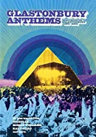 Glastonbury Anthems: Best Of 1994-2004