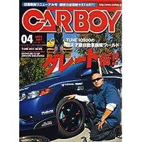 CAR BOY (カーボーイ) 2007年 04月号 [雑誌]