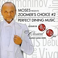 Moses Presents Zoomers Choice No. 2: Perfect Dinin