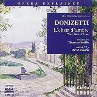 Opera Explained: L'Elisir D'Amore