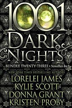 1001 Dark Nights: Bundle Twenty-Three by [James, Lorelei, Scott, Kylie, Grant, Donna, Proby, Kristen]