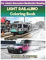 Light Rail+limo Coloring Book for Adults Relaxation Meditation Blessing: Sketch Coloring Book Grayscale Pictures