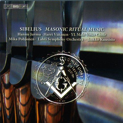 シベリウス : フリーメイソンの儀式音楽 Op.113 (Sibelius : Masonic Ritual Music / Hannu Jurmu , Harri Viitanen , YL Male Voice Choir , Mika Pohjonen , Lahti Symphony Orchestra , Jaakko Kuusisto) [輸入盤]