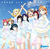 【Amazon.co.jp限定】『ラブライブ! サンシャイン!! Aqours 4th LoveLive! ~Sailing to the Sunshine~』テーマソング「Thank you, FRIENDS!!」 (デカジャケット付)