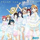Aqours<br />『ラブライブ!サンシャイン!! Aqours 4th LoveLive! 〜Sailing to the Sunshine〜』テーマソング「Thank you, FRIENDS!!」 (特典なし)