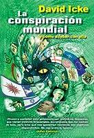 La conspiración mundial y como acabar con ella / The David Icke Guide to the Global Conspiracy