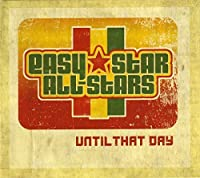 Until The Day by Easy Star All-Stars