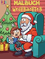 Weihnachten Malbuch Jungs Malbuch Langeweile: Christmas Coloring Book Toddlers Coloring Book 4 Year Old Coloring Book Kids German Edition ✌