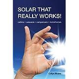 Solar That Really Works!: cabins • caravans • campervans • motorhomes