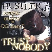 Trust Nobody-Chopped & Screwed