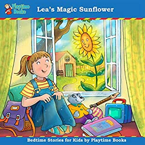 Lea's Magic Sunflower: Bedtime Stories for Kids by Playtime Books (English Edition)