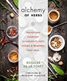 Alchemy of Herbs: Transform Everyday Ingredients into Foods and Remedies That Heal 画像