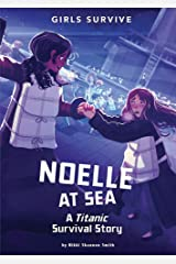 Girls Survive: Noelle at Sea: A Titanic Survival Story Paperback