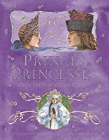 Princes and Princesses: Seven Tales of Enchantment