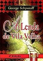A Lenda de Vila Velha