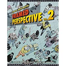 Framed Perspective Vol. 2: Technical Drawing for Shadows, Volume, and Characters