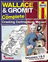 Wallace & Gromit: The Complete Cracking Contraptions Manual - Volumes 1 & 2 (Haynes Manual)