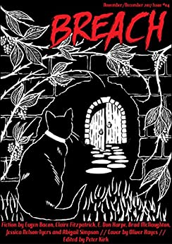 Breach - Issue #04: Science Fiction and Horror by [Bacon, Eugen, Fitzpatrick, Claire, McNaughton, Brad, Nelson-Tyers, Jessica, Simpson, Abigail, Harpe, E. Don]