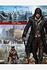 Assassin's Creed: A Walk Through History 1189 - 1868 Paperback