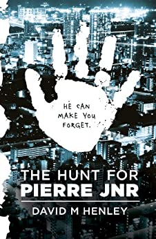 The Hunt for Pierre Jnr by [Henley, David M]