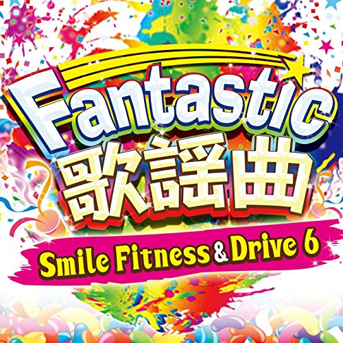 Smile Fitness & Drive Vol.6 Fa...
