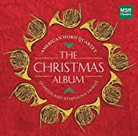 The Christmas Album: Holiday Favorites for French Horns [Includes Leroy Anderson's Sleigh Ride]【CD】 [並行輸入品]