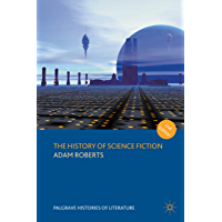 The History of Science Fiction (Palgrave Histories of Litera…