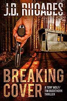 Breaking Cover (Tony Wolf/Tim Buckthorn Book 1) by [Rhoades, J.D.]
