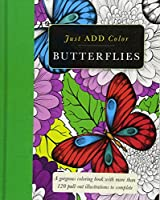 Butterflies: A Gorgeous Coloring Book With More Than 120 Pull-out Illustrations to Complete (Just Add Color)