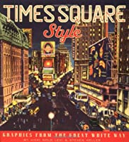 Times Square Style: Graphics from the Golden Age of Broadway