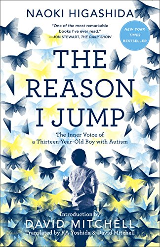 The Reason I Jump: The Inner Voice of a Thirteen-Year-Old Boy with Autism (English Edition)