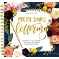Pretty Simple Lettering: A Step-by-Step Hand Lettering and Modern Calligraphy Workbook for Beginners (Premium Spiral-Bound Ha